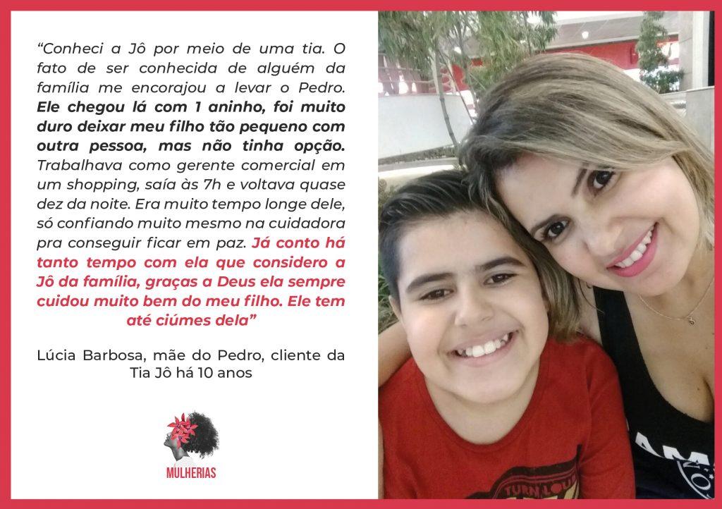Depoimento de Lúcia Barbosa, mãe de Pedro, cliente de Tia Jô há 10 anos