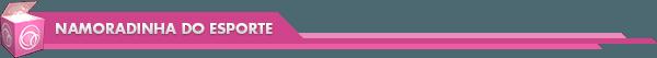 header-namoradinhadoesporte-600x531