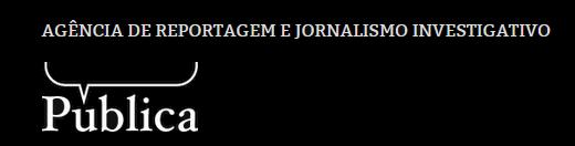 Agência Pública busca contribuições para financiar reportagens em ...