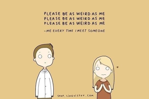 """25.nov.2015 - Na hora em que conhece uma pessoa atraente, há um único desejo: """"Por favor, seja tão estranho como eu!"""""""