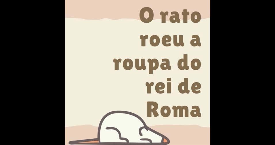 1. O rato roeu a roupa do rei de Roma