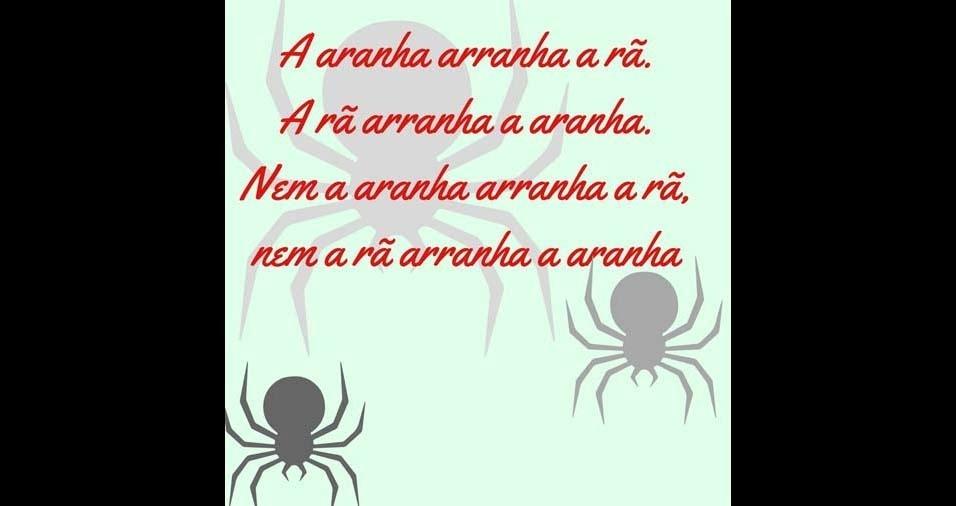4. A aranha arranha a rã. A rã arranha a aranha. Nem a aranha arranha a rã. Nem a rã arranha a aranha