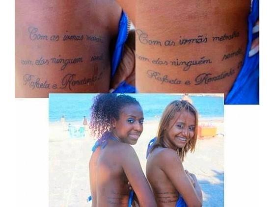 """23.mai.2013 - Conhecidas como """"Irmãs Metralhas"""" do Bonde das Maravilhas (famoso pelo sucesso """"Quadradinho de Oito""""), Renatinha e Rafaela decidiram comemorar a fama fazendo uma tatuagem. A frase - um trecho de um funk do grupo -, não teria problema se não fosse o erro de português que o tatuador cometeu. Em imagens que circulam pelas redes sociais, as duas aparecem com a tatuagem, na lateral do corpo, com os seguintes dizeres: """"Com as irmãs metralha, com elas ninguém semete (sic)"""""""