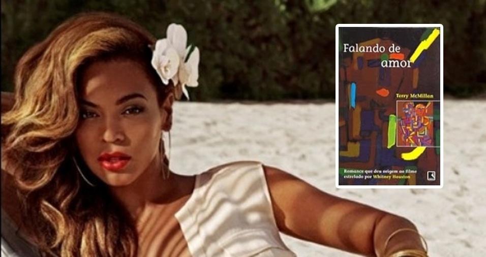 """29. A cantora Beyoncé gosta do livro de Terry McMillan traduzido como """"Falando de Amor"""" sobre amigas que perdem a esperança em encontrar o homem de seus sonhos. A história já foi adaptada para as telas com Whitney Houston no elenco"""