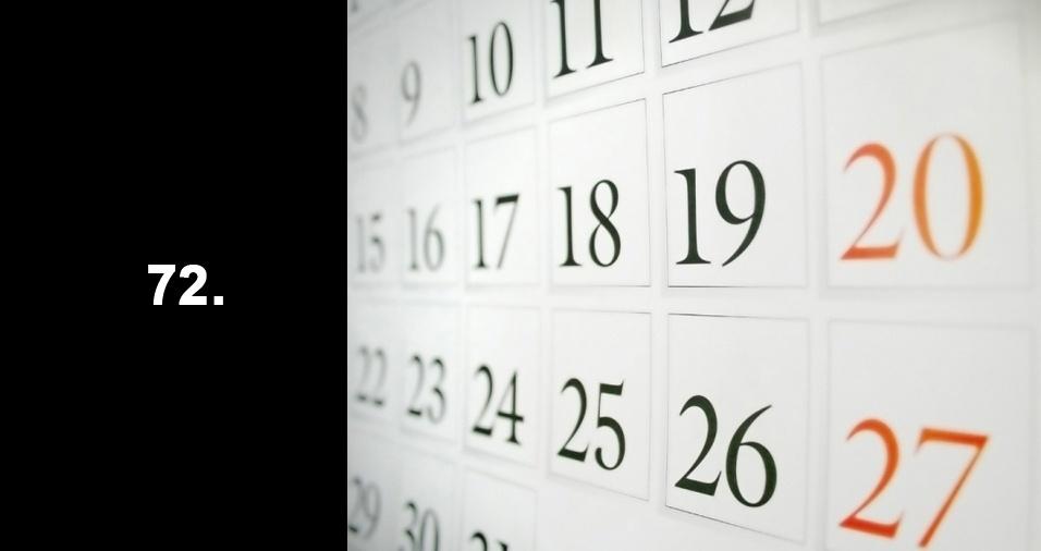 RESPOSTA: 72. Todos os meses do ano possuem 28 dias. Alguns, é claro, vão além, com 29, 30 ou 31, mas todos, sem exceção, têm 28. Logo 12 (meses) x 6 (anos) = 72