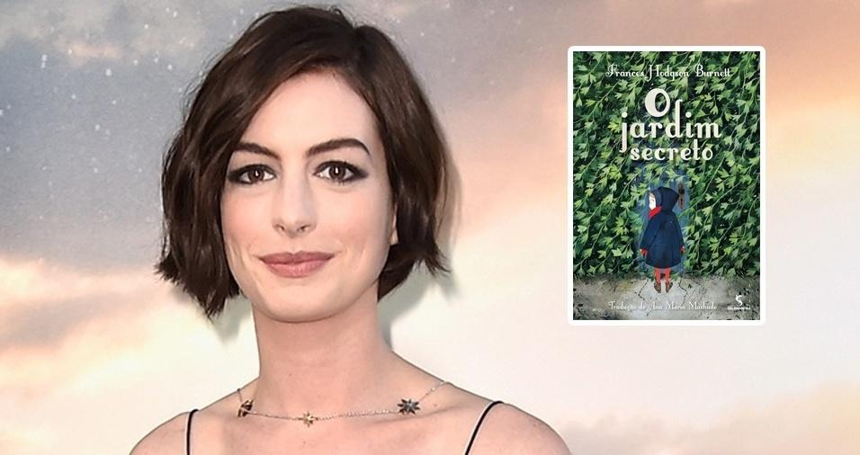 """12. O livro favorito da atriz Anne Hathaway é """"O Jardim Secreto"""", escrito pela inglesa Frances Hodgson Burnett. A história, que já virou filme, narra como a jovem Mary Lennox descobre um jardim secreto trancado na mansão do tio, com quem vai morar após a morte dos pais"""