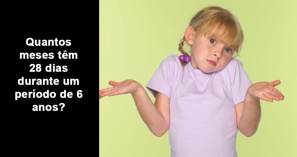 3. Quantos meses tem 28 dias durante um período de 6 anos?
