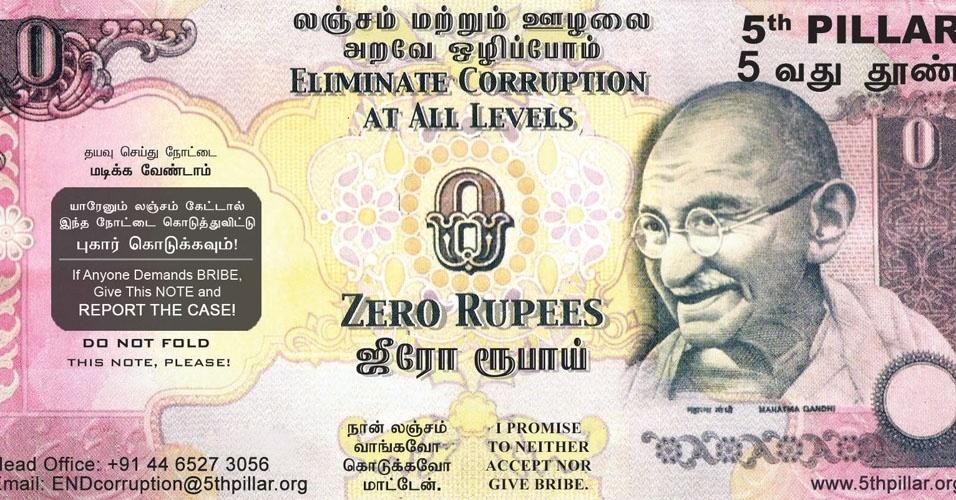 4. Há 2,5 milhões de notas de zero rúpia em circulação no país. Elas são usadas por cidadãos que não aceitam pedidos de suborno de funcionários públicos