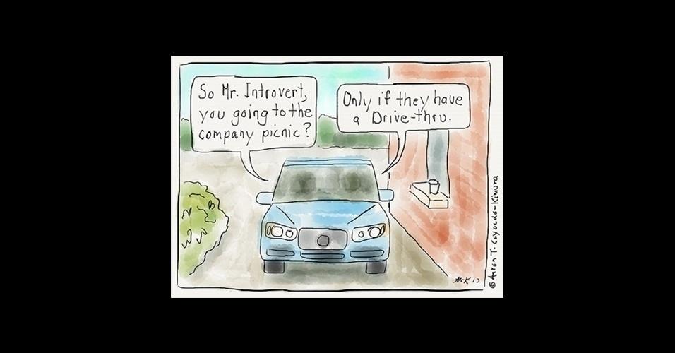 5.ago.2015 - Então, senhor Introvertido, você vai ao picnic da empresa? / Só se eles tiverem um drive-thru