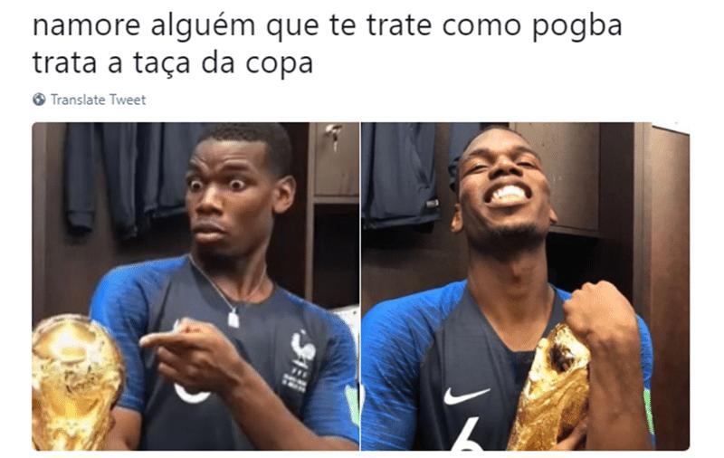 """""""Namore alguém que te olhe como o Pogba olha para a taça da Copa"""""""