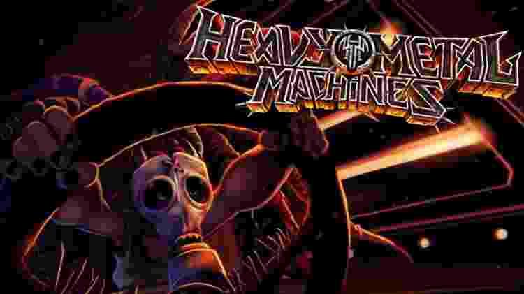 Heavy Metal Machines - Reprodução - Reprodução