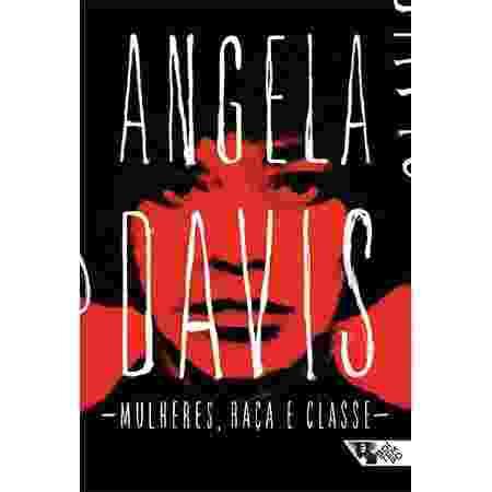 Mulheres, Raça e Classe, da Ângela Davis - Divulgação - Divulgação