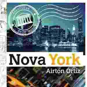 """Capa do livro """"Nova York"""" (Benvirá), de Airton Ortiz - Reprodução"""
