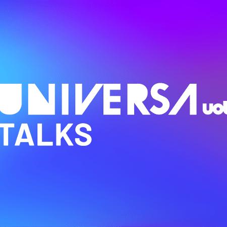 Universa Talks 2021 - Empreendedorismo: evento acontece hoje - Arte UOL