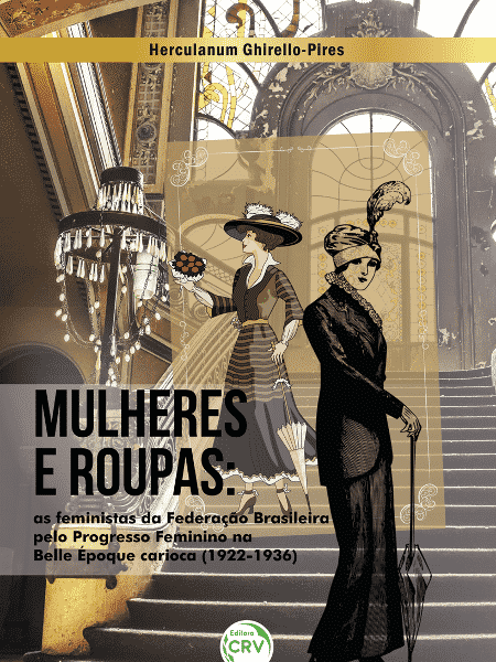 Mulheres e roupas: as feministas da federação brasileira pelo progresso feminino na belle époque carioca - Divulgação/Amazon - Divulgação/Amazon