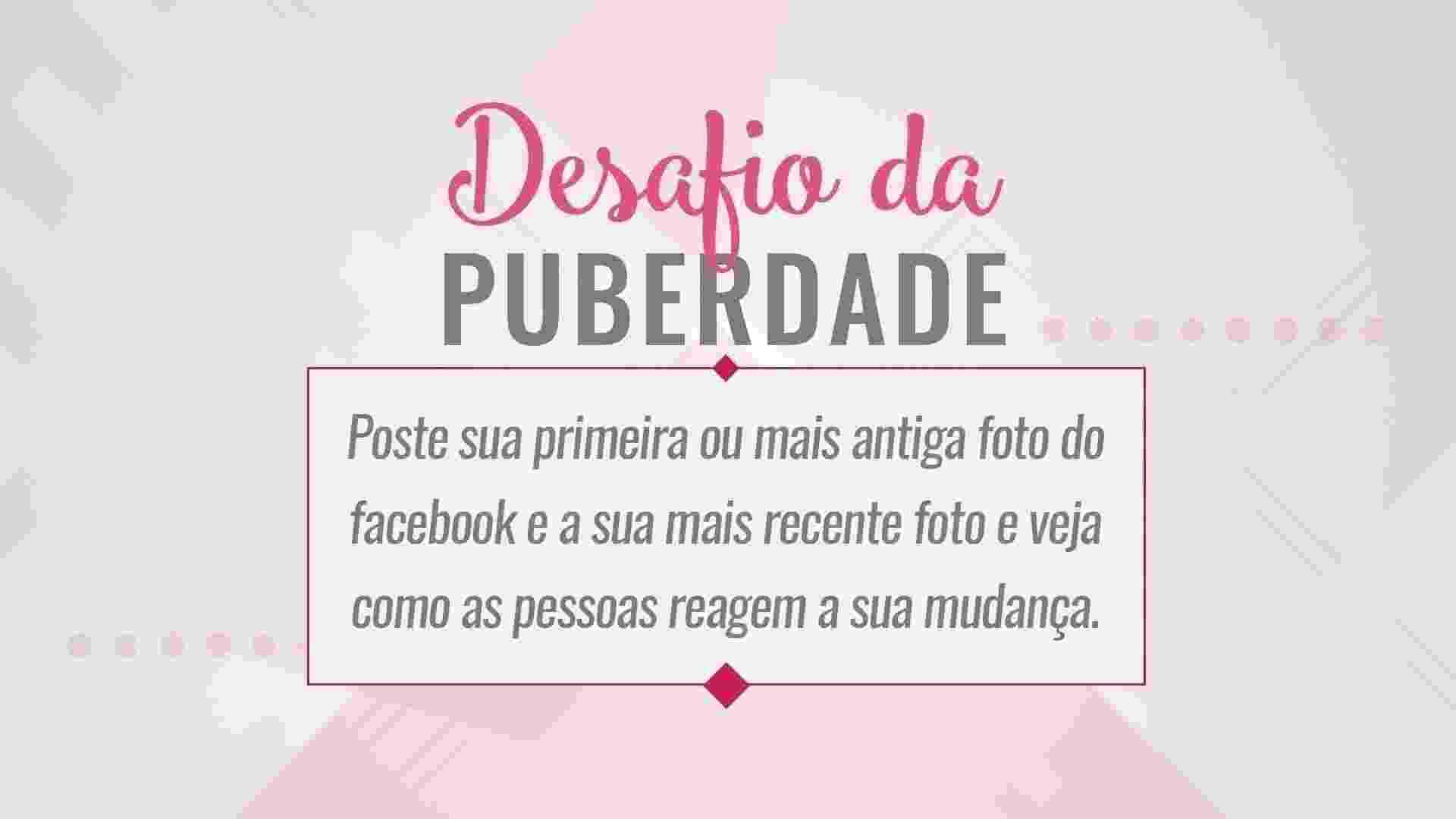 """O """"Facebook Puberty Challange"""" é uma brincadeira que está fazendo sucesso com quem possui perfil nesta rede social. - Montagem/UOL"""