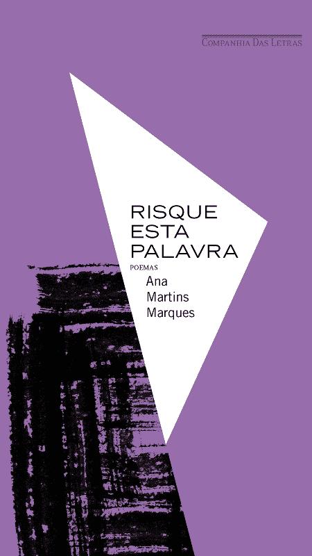 """Livro """"Risque esta palavra"""", nova obra de Ana Martins Marques - Divulgação - Divulgação"""