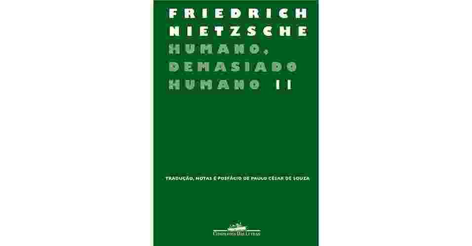 Humano, demasiado humano, Friedrich Nietzsche (Companhia das Letras) - Divulgação