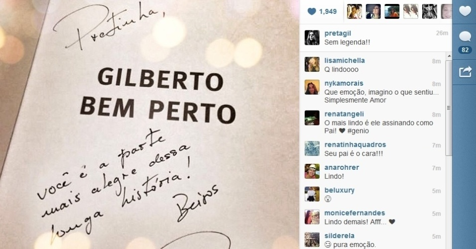 """12.jul.2013 - Preta Gil divulgou por meio do seu Instagram uma imagem da dedicatória que recebeu do pai, o músico Gilberto Gil. """"Pretinha, você é a parte mais alegre dessa longa história"""", escreveu Gil"""