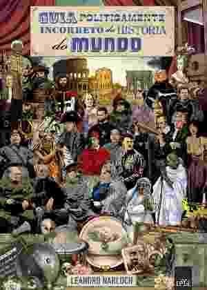 """Capa do livro """"Guia Politicamente Incorreto da História do Mundo"""", de Leandro Narloch - Divulgação"""