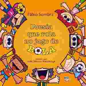 """""""Poesia que Rola no Jogo de Bola?, de Fábio Sombra (Mundo Mirim) - Reprodução"""
