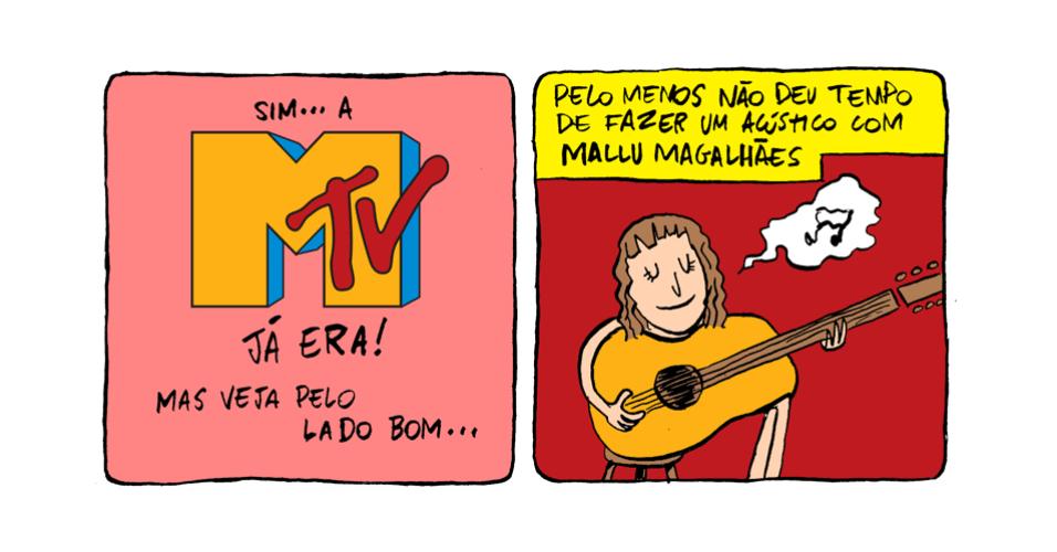 1º.out.2013 - A MTV já era, mas veja pelo lado bom...