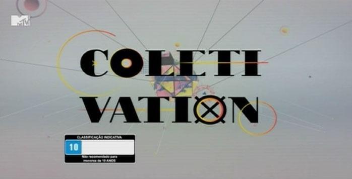 """1º.out.2013 - Logo do programa """"Coletivation"""", atração da MTV apresentada por Fiuk e Patrick Maia"""