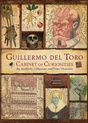 """Capa do livro """"Guillermo del Toro Cabinet of Curiosities: My Notebooks, Collections, and Other Obsessions"""", de Guillermo Del Toro - Reprodução"""