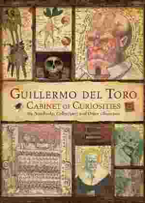 "Capa do livro ""Guillermo del Toro Cabinet of Curiosities: My Notebooks, Collections, and Other Obsessions"", de Guillermo Del Toro - Reprodução"