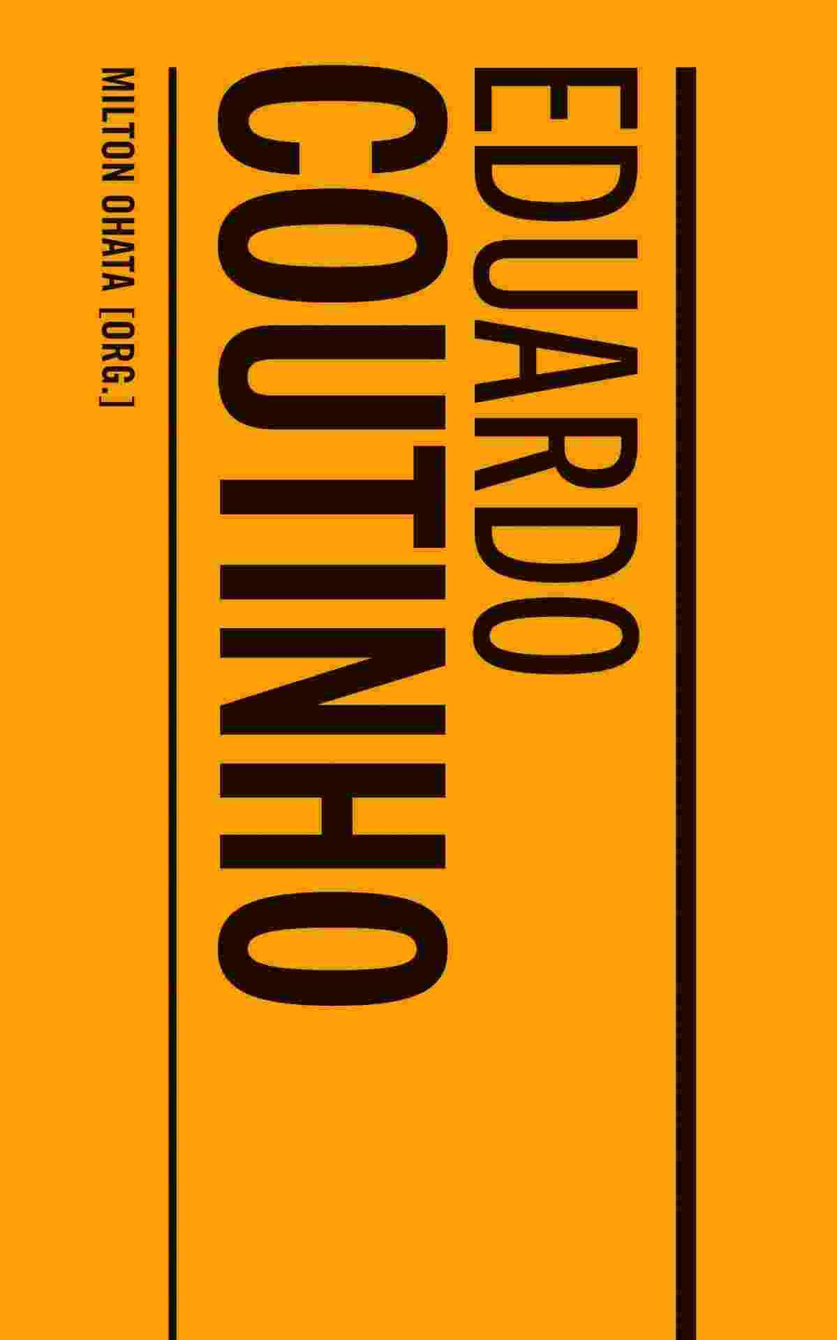 """Capa do livro """"Eduardo Coutinho"""", organizado por Milton Ohata - Reprodução"""