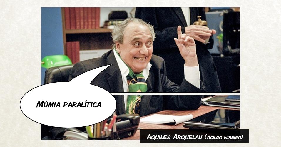 """Aquiles Arquelau (Agildo Ribeiro) - """"Múmia paralítica?"""
