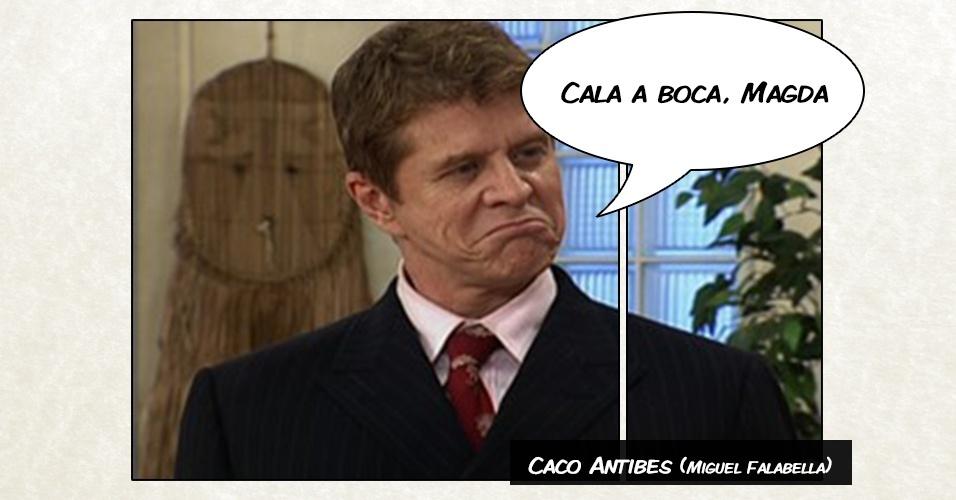 "Caco Antibes (Miguel Falabella) - ""Cala a boca, Magda"""