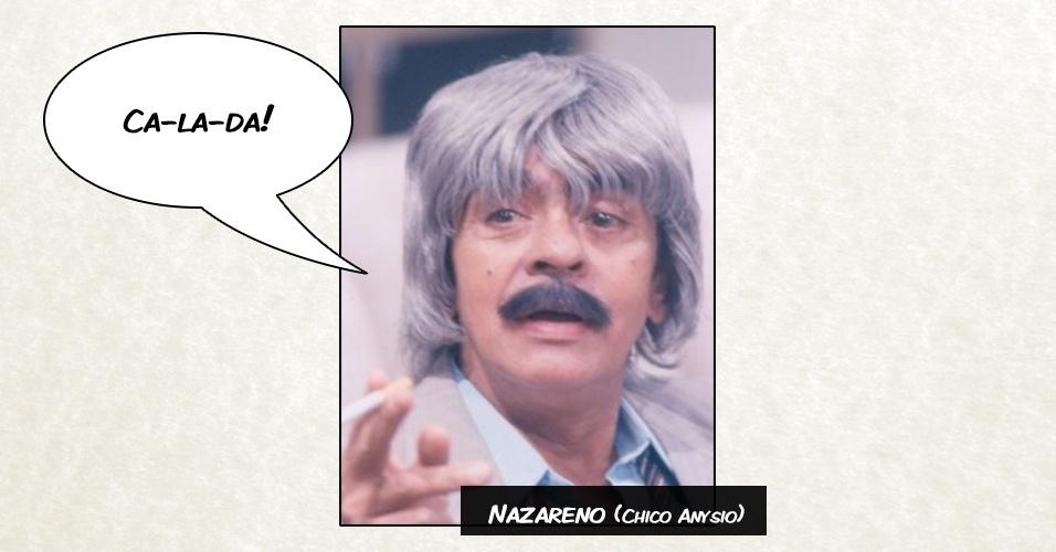 Nazareno (Chico Anysio)- ?Ca-la-da!?
