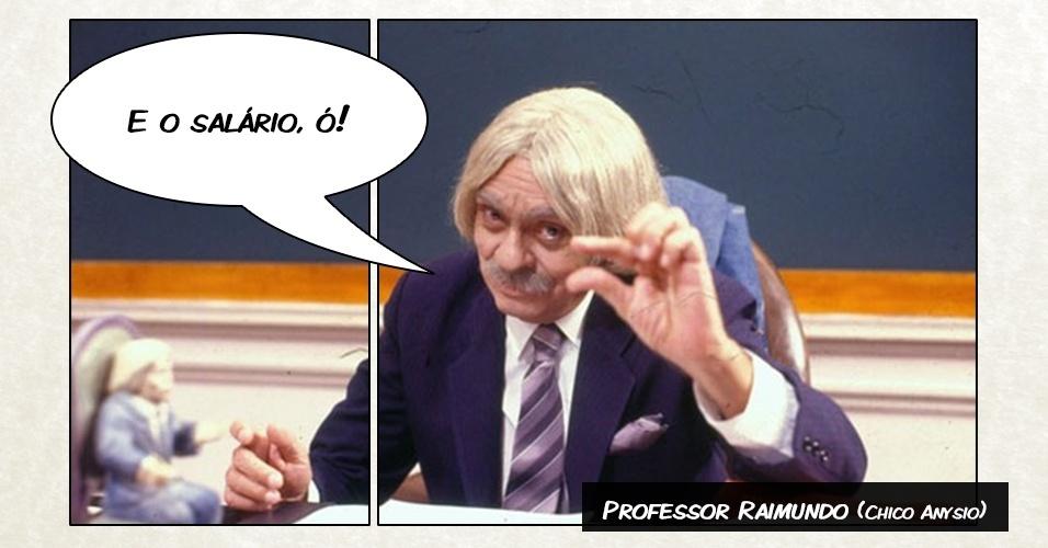 """Professor Raimundo (Chico Anysio) - """"E o salário, ó!"""""""