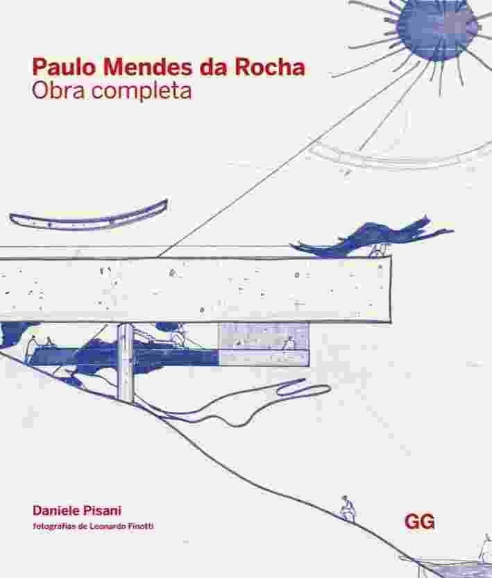 """Capa do livro """"Paulo Mendes da Rocha - Obra Completa"""" assinado pelo italiano Daniele Pisani e editado pela GGBrasil - Divulgação"""