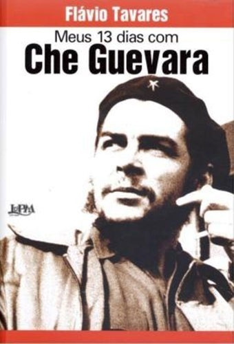"""""""Meus 13 dias com Che Guevara"""", de Flávio Tavares (L&PM) - Outro livro mencionado por Natasha (Sophia Abrahão). O testemunho pessoal sobre Ernesto Che Guevara pelo jornalista Flávio Tavares, que conviveu com o guerrilheiro durante treze dias na Conferência Interamericana de 1961, em Punta del Este. Traz também fotos inéditas. Preço sugerido: R$ 22,90"""