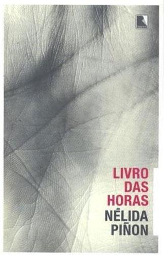 """""""O Livro das Horas"""", de Nélida Piñon (Record) - A autora revive memórias afetivas que emergem a partir de um vertiginoso turbilhão de lembranças e emoções. A cada página lida, ela pretende deixar claro ao leitor que, independente de sua vivência ou da riqueza de suas lembranças, sua história de amor sempre foi com a palavra. Preço sugerido: R$ 42"""