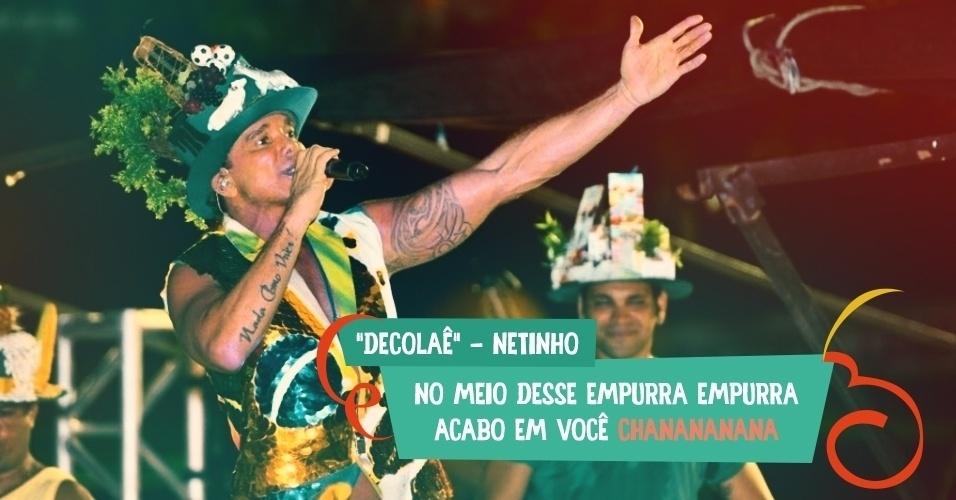 """Netinho usou o tradicional """"chanananana"""" em """"Decolaê"""". """"No meio desse empurra empurra acabo em você chanananana"""", canta ele no fim da música"""