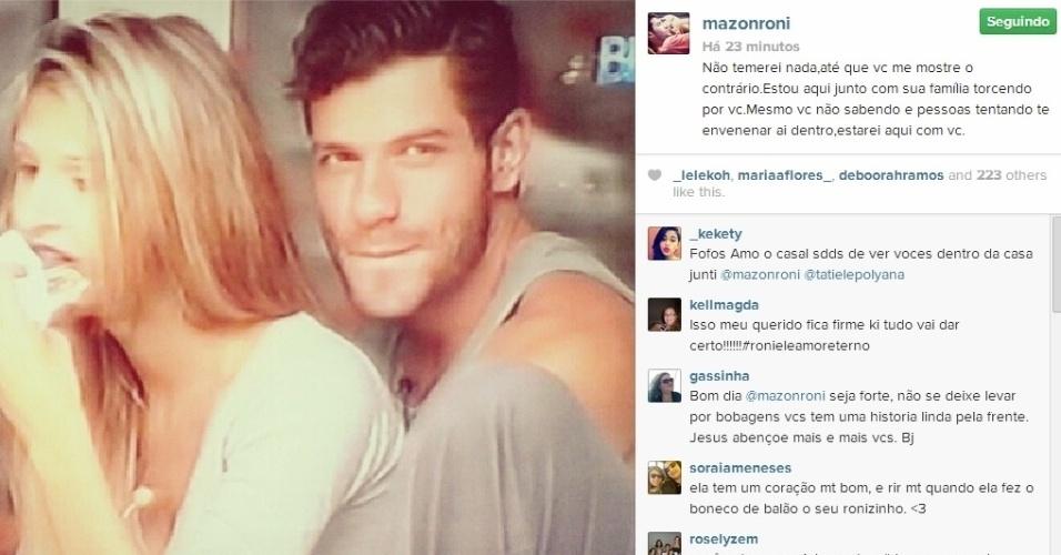 06.mar.2014 - Em mensagem de apoio, Roni disse que está na torcida por Tatiele ao lado da família da sister.