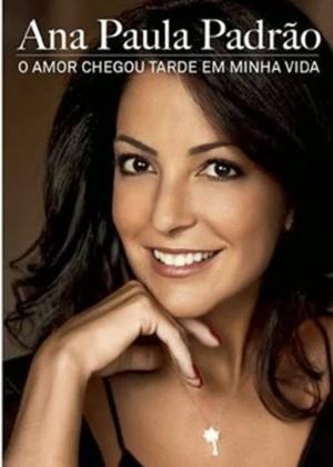 18.mar.2014- Livro de Ana Paula Padrão reúne seis capítulos e um posfácio que traz pesquisas inéditas da Tempo de Mulher, uma de suas empresas