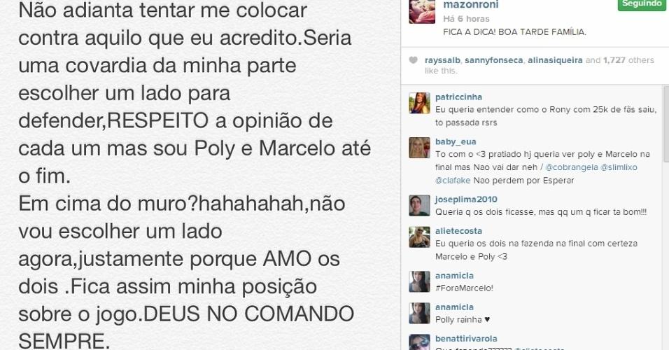 24.mar.2014 - No Instagram, Roni diz que não está em cima do muro e que não irá escolher um lado no paredão entre Tatiele e Roni