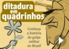 Conheça a história da ditadura militar no Brasil em quadrinhos