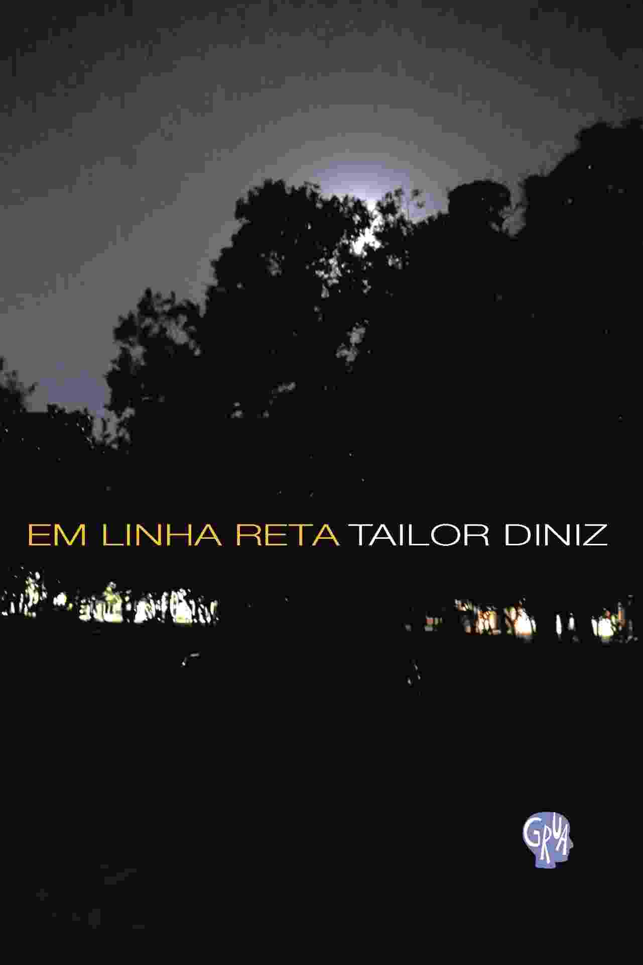 """Capa do livro """"Em Linha Reta"""", de Tailor Diniz - Reprodução"""