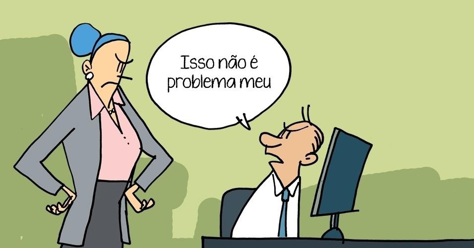 """""""ISSO NÃO É PROBLEMA MEU"""""""