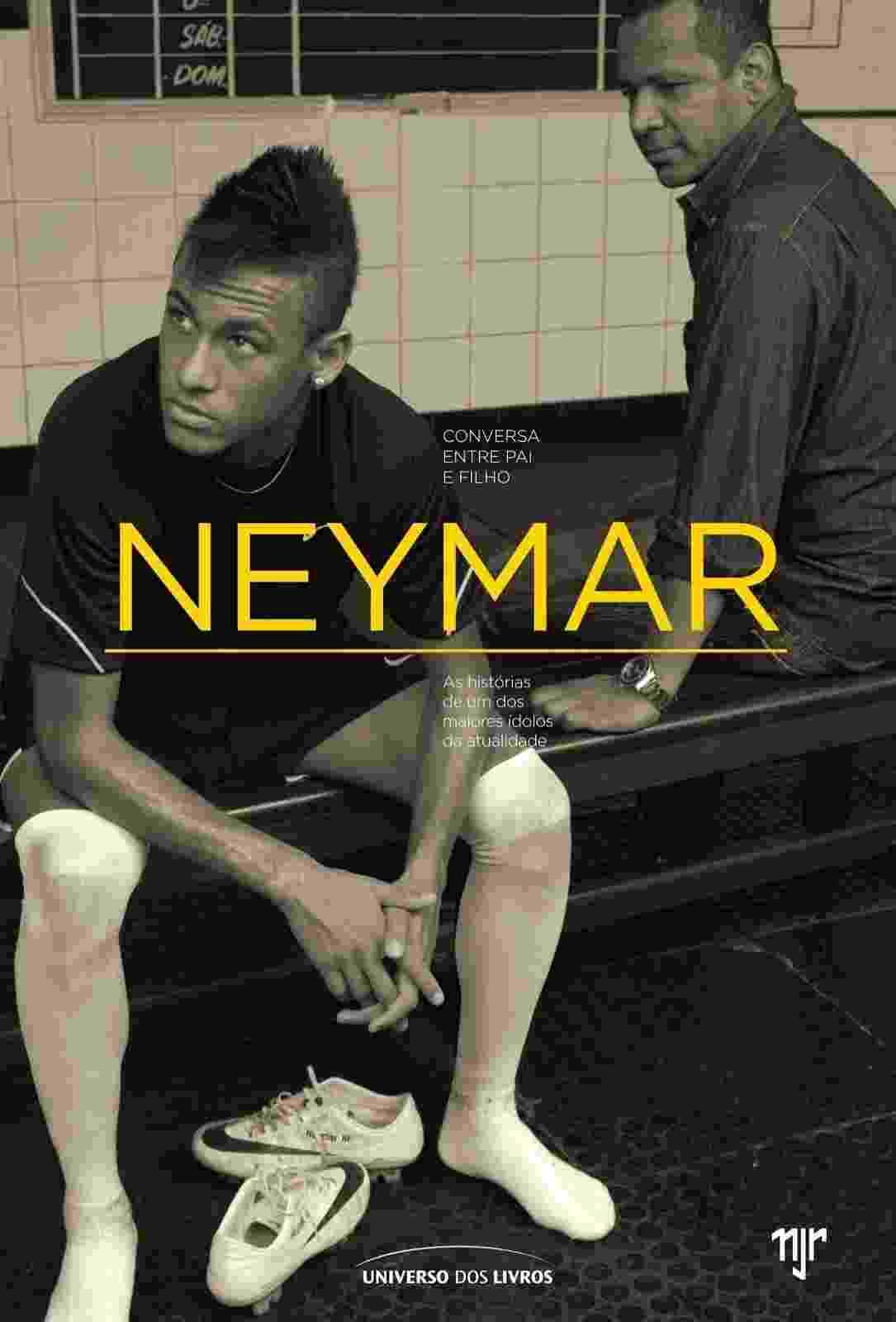 """Capa do livro """"Neymar - Conversa Entre Pai e Filho"""", de Ivan Moré e Mauro Beting - Reprodução"""