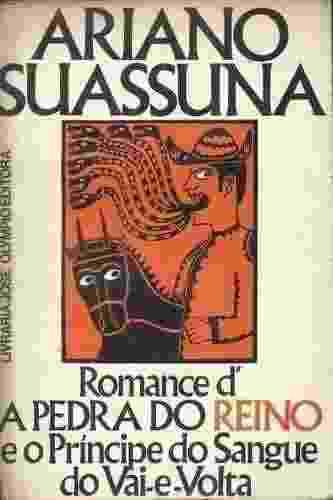 O Romance d'A Pedra do Reino e o Príncipe do Sangue do Vai-e-Volta (1971): livro é apresentado como um romance autobiográfico do pretendente ao trono do Império do Brasil - Reprodução