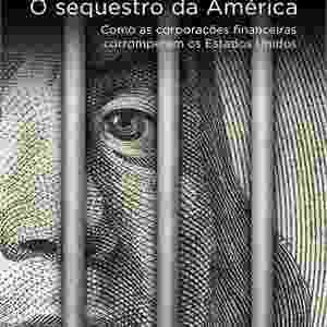 """Capa do livro """"O Sequestro da América"""", de Charles Ferguson - Divulgação"""