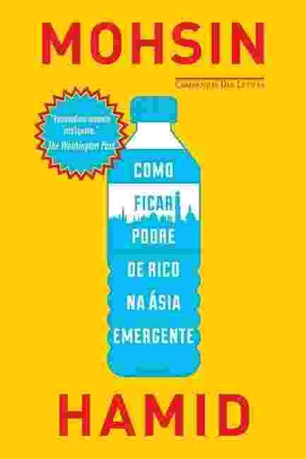 """Capa do livro """"Como Ficar Podre de Rico na Ásia Emergente"""", de Mohsin Hamid - Divulgação"""