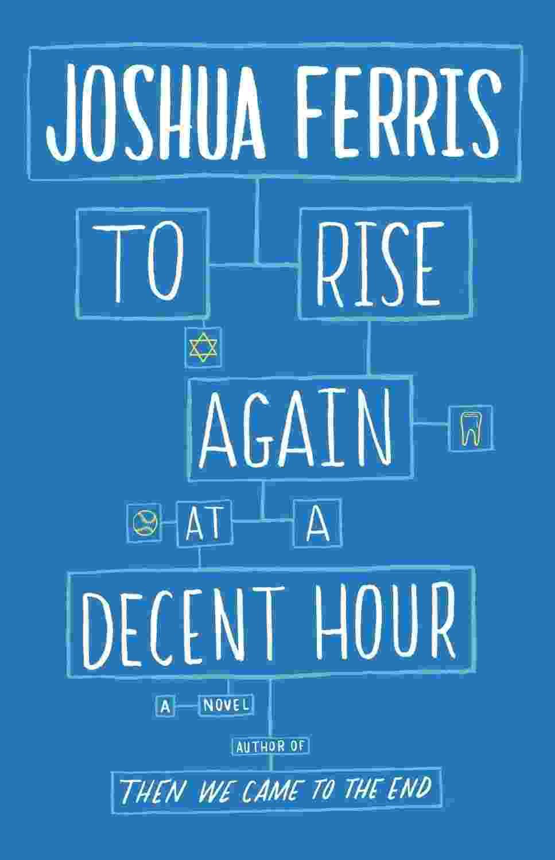 """Capa de """"To Rise Again at a Decent Hour"""", do escritor Joshua Ferris - Divulgação"""