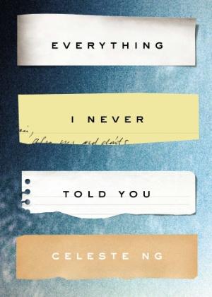 """Capa do livro """"Everything I Never Told You"""", de Celeste Ng - Reprodução"""